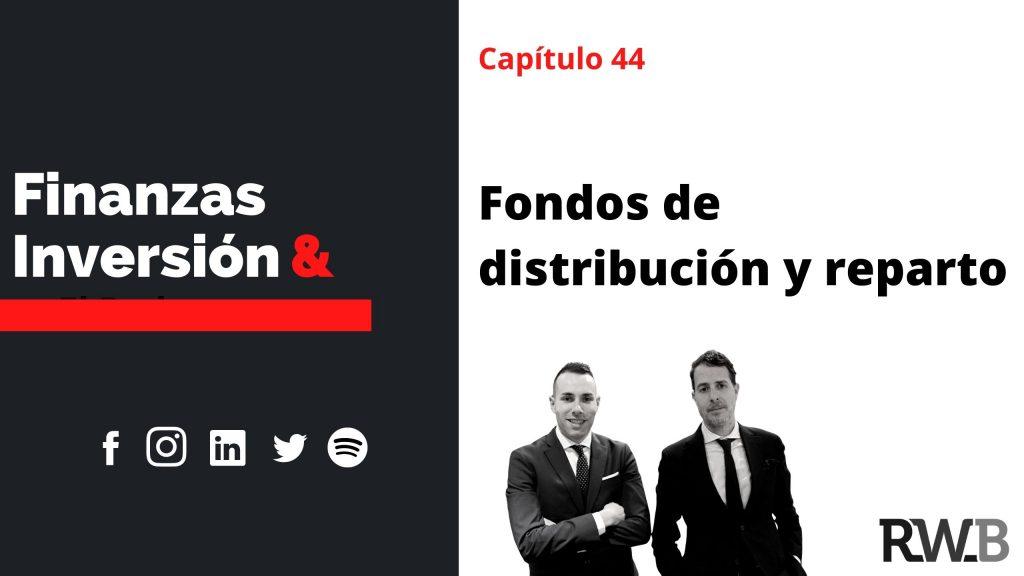 fondos de distribución y de reparto finanzas e inversión el podcast de RWB